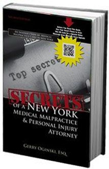 Secrets of a  New York Medical Malpractice and Injury Attorney